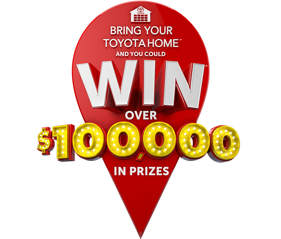 Bring your Toyota Home and WIN!